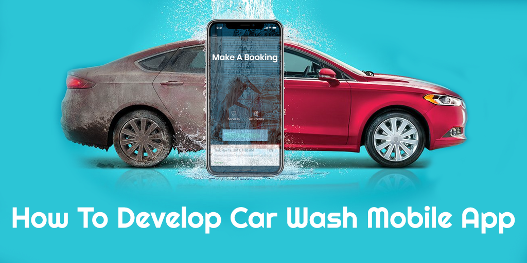 How To Develop An On Demand Car Wash Mobile App Cost Functionalities