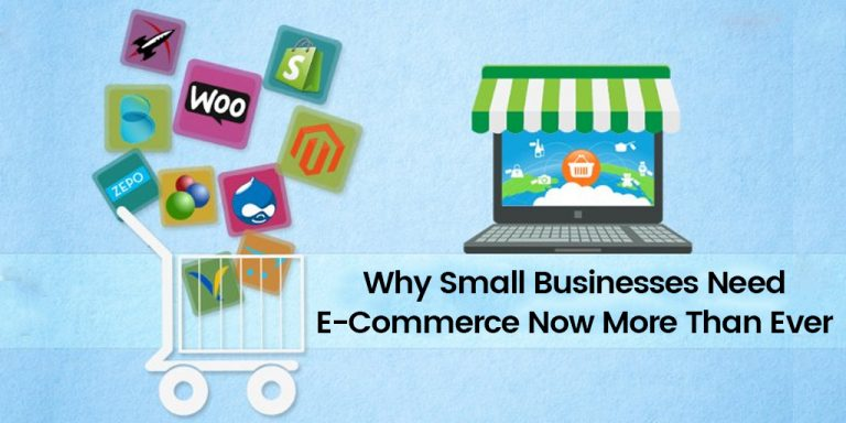 Why Small Businesses Need E-Commerce Now More Than Ever